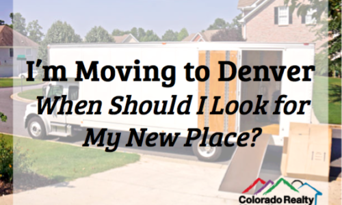 If I know I'll be moving to the Denver area, when should I begin looking for my next home?