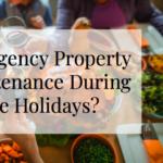 Emergency Property Maintenance During the Holidays