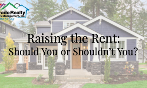 Raising the Rent: Should You or Shouldn't You?