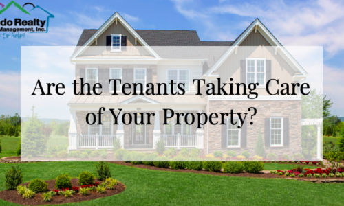 Are the tenants taking Care of your property