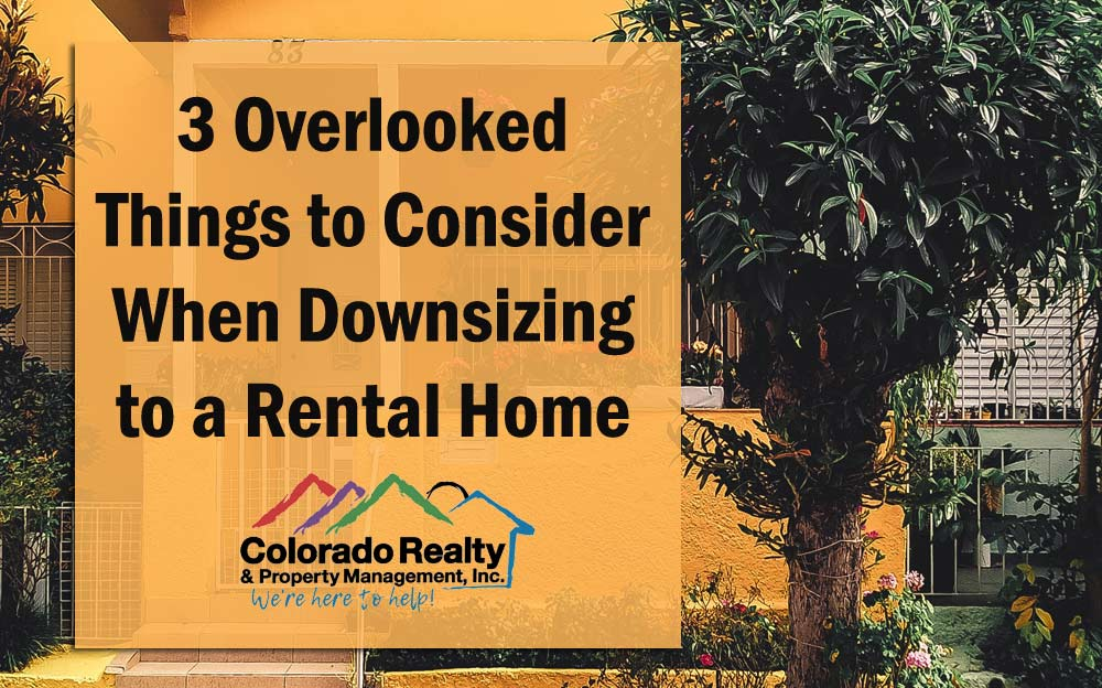 3 Overlooked Things to Consider When Downsizing to a Rental Home