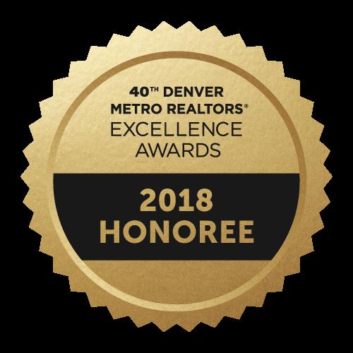 2018 Honoree Denver Metro Realtors Excellence Award